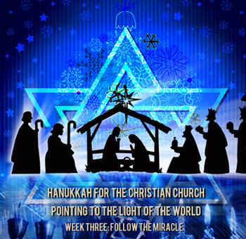 Sermon-Hanukkah for the Christian Church-Week Three