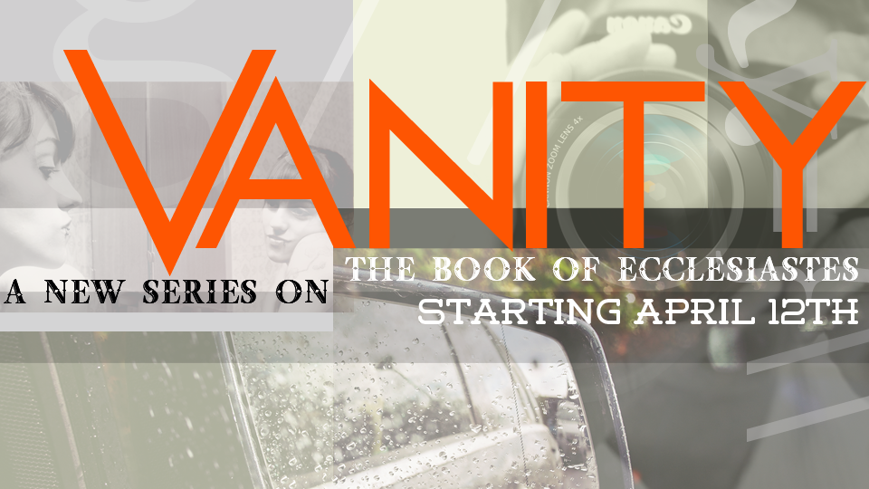 Sermon Series-Vanity 2015-Front Page Slider Pic