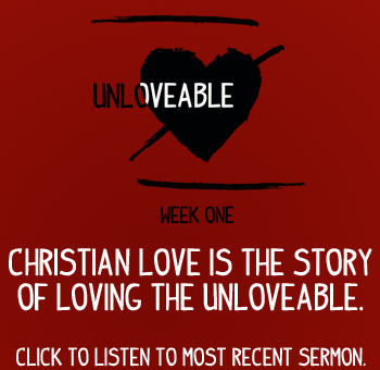 Sermon-Unloveable-Week One