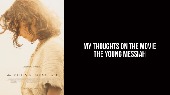 Blog-March 16th, 2016-Review of The Young Messiah