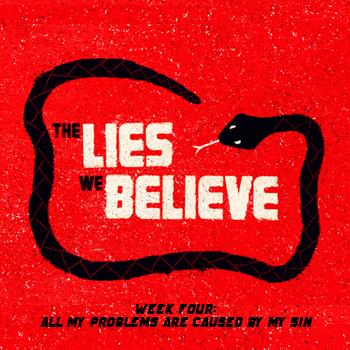Website-Sermon-The Lies We  Believe-Week Four