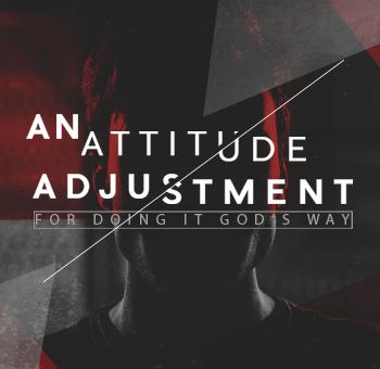 Attitude Adjustment Sermon